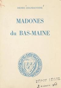 Henri Chandavoine et Maurice Rousseau - Madones du Bas-Maine.