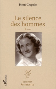 Henri Chapelet - Le silence des hommes.