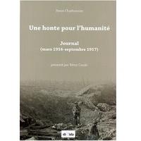 Henri Charbonnier - Une honte pour l'humanité - Journal (mars 1916-septembre 1917).