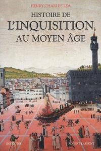 Henri-Charles Lea - Histoire de l'Inquisition au Moyen Age.