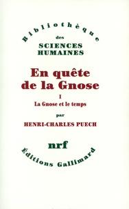 Henri-Charles Puech - En quête de la gnose - Tome 1, La gnose et le temps.