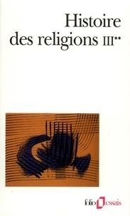 Henri-Charles Puech - Histoire des religions - Tome 3, Les religions constituées en Asie et leurs contre-courants, Les religions chez les peuples sans tradition écrite, Mouvements religieux nés de l'acculturation (Volume 2).