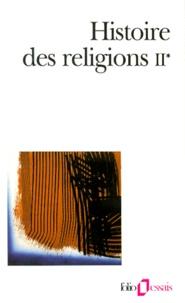Henri-Charles Puech - Histoire des religions - Tome 2, La formation des religions universelles et les religions de salut dans le monde méditerranéen et le Proche-Orient, Les religions consituées en Occident et leurs contre-courants (Volume 1).