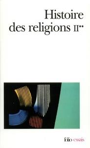 Henri-Charles Puech - Histoire des religions - Tome 2, La formation des religions universelles et les religions de salut dans le monde méditerranéen et le Proche-Orient, Les religions constituées en Occident et leurs contre-courants (Volume 2).