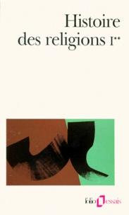 Henri-Charles Puech - Histoire des religions - Tome 1, Les religions antiques, La formation des religions universelles et les religions de salut en Inde et en Extrême-Orient (Volume 2).