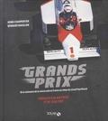Henri Charpentier et Bernard Bakalian - Grands prix - De la naissance de la course auto en France au retour du circuit Paul Ricard.