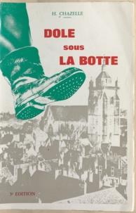 Henri Chazelle - Dole sous la botte - Journal d'un Dolois pendant la guerre 1939-1945.