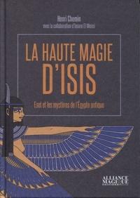 Henri Chemin - La haute magie d'Isis - Eset et les mystères de l'Egypte antique.