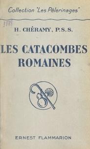 Henri Chéramy - Les catacombes romaines.