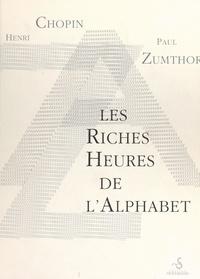 Henri Chopin et Paul Zumthor - Les riches heures de l'alphabet.