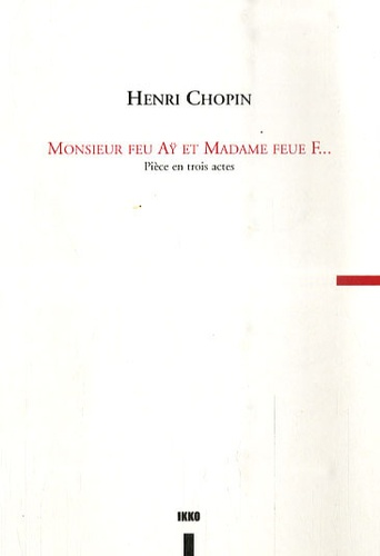 Henri Chopin - Monsieur Feu Aÿ et Madame Feue F....