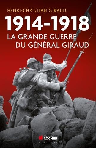 1914-1918. La Grande Guerre du général Giraud