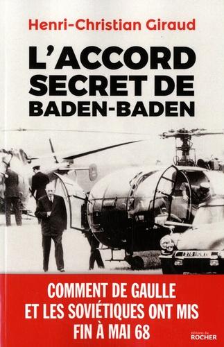 L Accord Secret De Baden Baden Comment De De Henri Christian Giraud Grand Format Livre Decitre