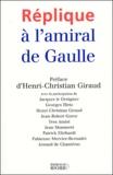 Henri-Christian Giraud - Réplique à l'amiral de Gaulle.
