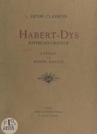 Henri Classens et Auguste-Jean Boyer-d'Agen - Habert-Dys, maître-décorateur.