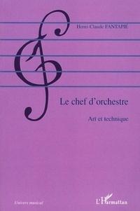 Henri-Claude Fantapié - Le chef d'orchestre - Art et technique.