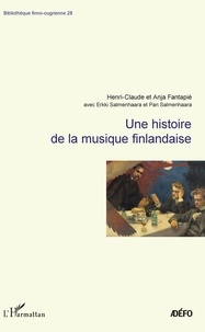 Henri-Claude Fantapié et Anja Fantapié - Une histoire de la musique finlandaise.