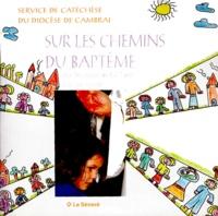 Henri-Claude Jouveneaux et Elisabeth de Clercq - Sur les chemins du baptême 5/7 ans.