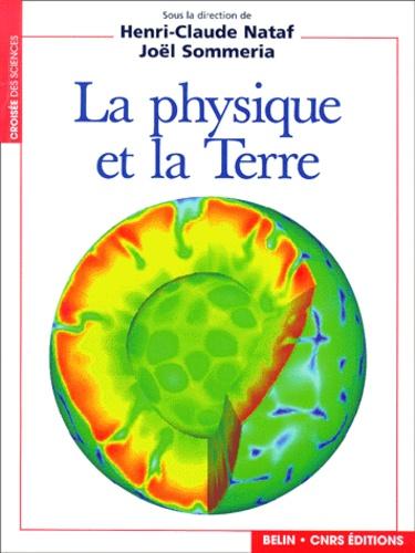 Henri-Claude Nataf et Joël Sommeria - La physique et la Terre.