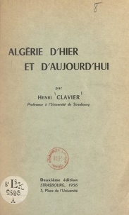 Henri Clavier - Algérie d'hier et d'aujourd'hui.