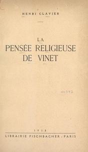 Henri Clavier - La pensée religieuse de Vinet.