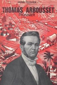 Henri Clavier - Thomas Arbousset, pionnier.