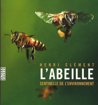 Henri Clément - L'abeille, sentinelle de l'environnement.