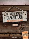Henri Clément - Le livre de bord de l'apiculteur - Mon rucher au fil des mois.