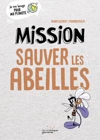 Henri Clément et Marion Puech - Mission sauver les abeilles.