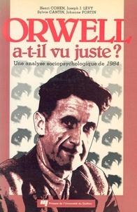 Henri Cohen et Joseph Josy Lévy - Orwell a-t-il vu juste ? - Une analyse sociopsychologique de 1984.