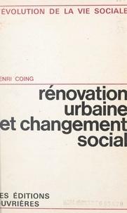 Henri Coing et Paul-Henry Chombart de Lauwe - Rénovation urbaine et changement social - L'îlot n°4, Paris 13e.