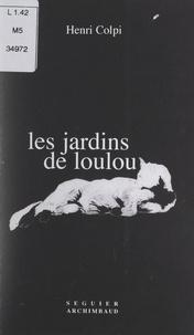 Henri Colpi - Les jardins de Loulou.