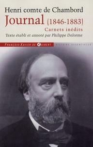 Henri Comte de Chambord - Journal (1846-1883) - Carnets inédits.