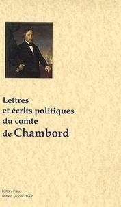 Henri Comte de Chambord - Lettres et écrits politiques du comte de Chambord.