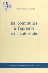 Henri Comte et  Collectif - Les Communes à l'épreuve de l'autoroute - Communications.
