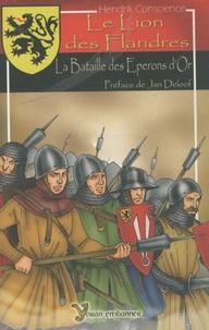 Henri Conscience - Le Lion des Flandres - La Bataille des Eperons d'Or.
