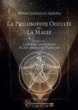 Henri Corneille Agrippa von Nettesheim - La philosophie occulte ou la magie - Tome 2, La magie céleste.