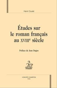 Henri Coulet - Etudes sur le roman français au XVIIIe siècle.