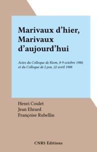 Henri Coulet - Marivaux d'hier, Marivaux d'aujourd'hui - Actes du Colloque de Riom, 8-9 octobre 1988, et du Colloque de Lyon, 22 avril 1988.