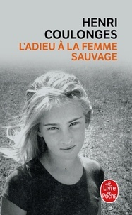 Henri Coulonges - L'Adieu à la femme sauvage.