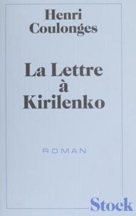 Henri Coulonges - La Lettre à Kirilenko.