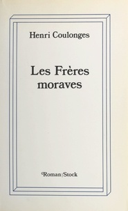 Henri Coulonges - Les frères moraves.