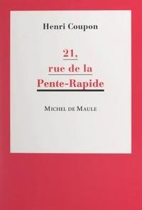 Henri Coupon - 21, rue de la Pente-Rapide.