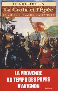 Henri Coupon - La croix et l'épée - La vie du chevalier d'Altamura.