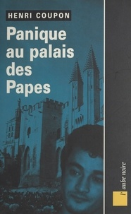 Henri Coupon - Panique au palais des papes.