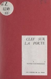 Henri Courbières - Clef sur la porte.
