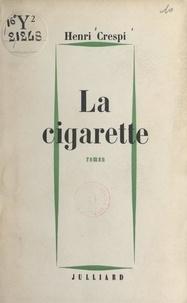 Henri Crespi - La cigarette.