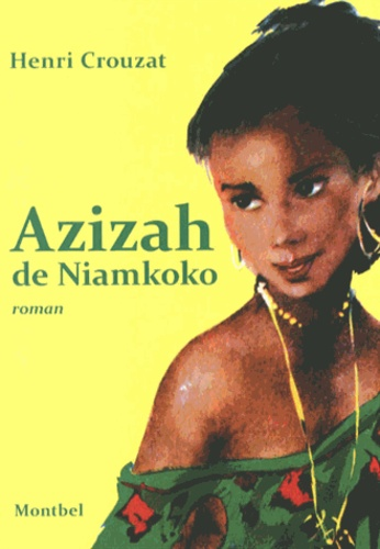 Henri Crouzat - Azizah de Niamkoko.