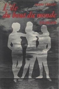 Henri Crouzat - L'île du bout du monde.