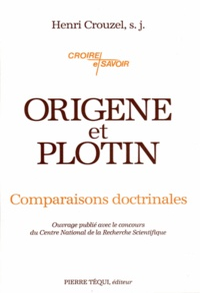 Henri Crouzel - Origène et Plotin - Comparaisons doctrinales.